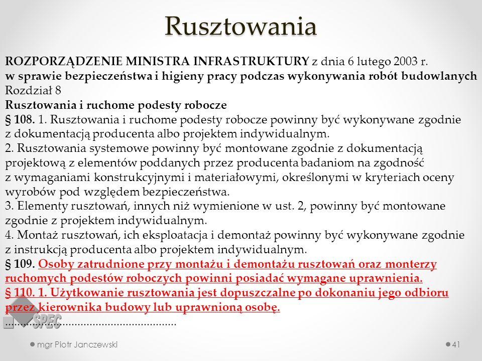 Rusztowania mgr Piotr Janczewski41 ROZPORZĄDZENIE MINISTRA INFRASTRUKTURY z dnia 6 lutego 2003 r.