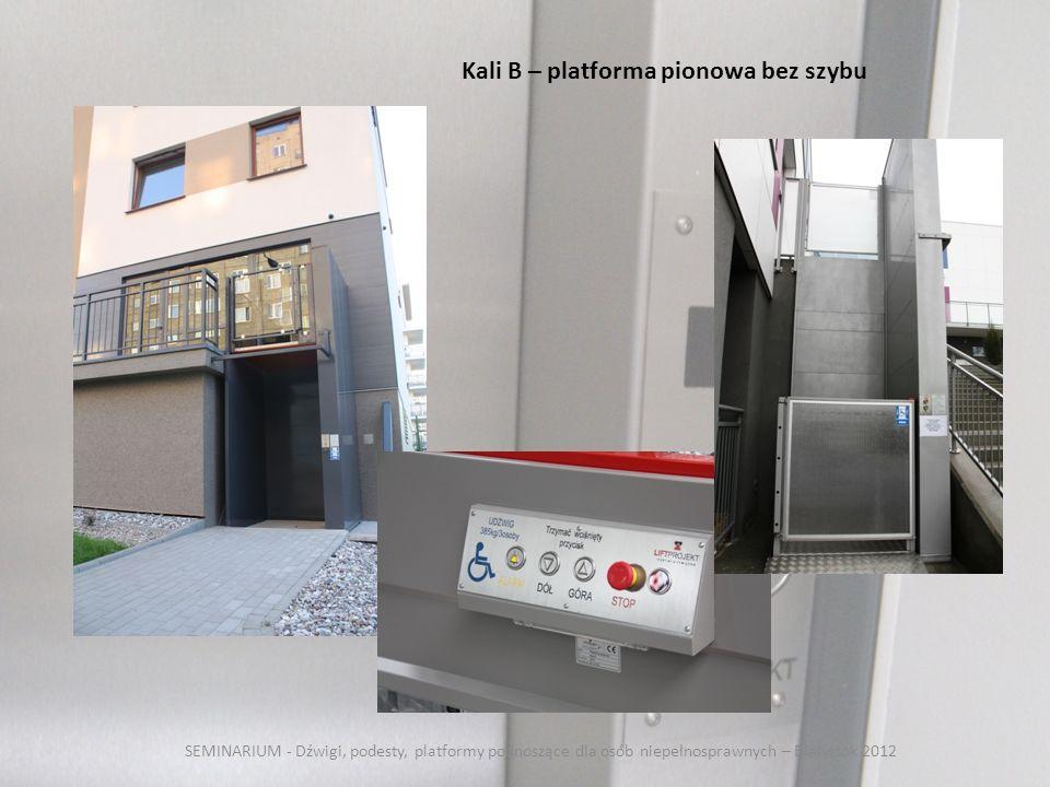 SEMINARIUM - Dźwigi, podesty, platformy podnoszące dla osób niepełnosprawnych – Białystok 2012 Kali B – platforma pionowa bez szybu