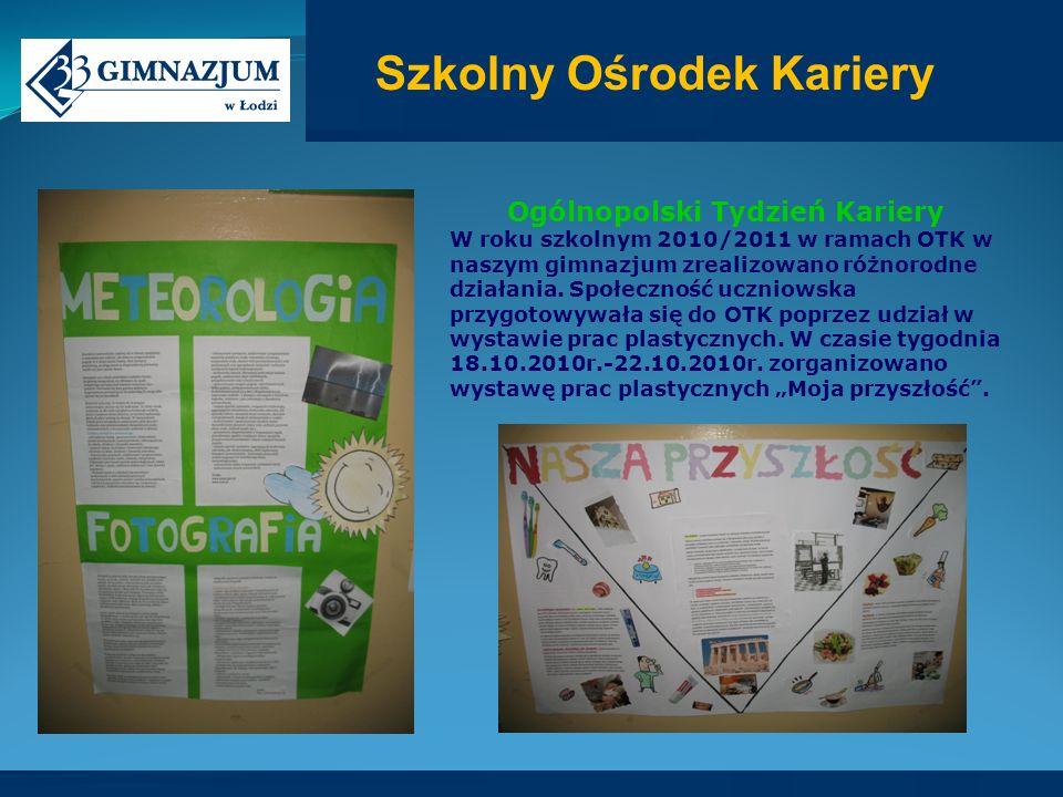Ogólnopolski Tydzień Kariery W roku szkolnym 2010/2011 w ramach OTK w naszym gimnazjum zrealizowano różnorodne działania.