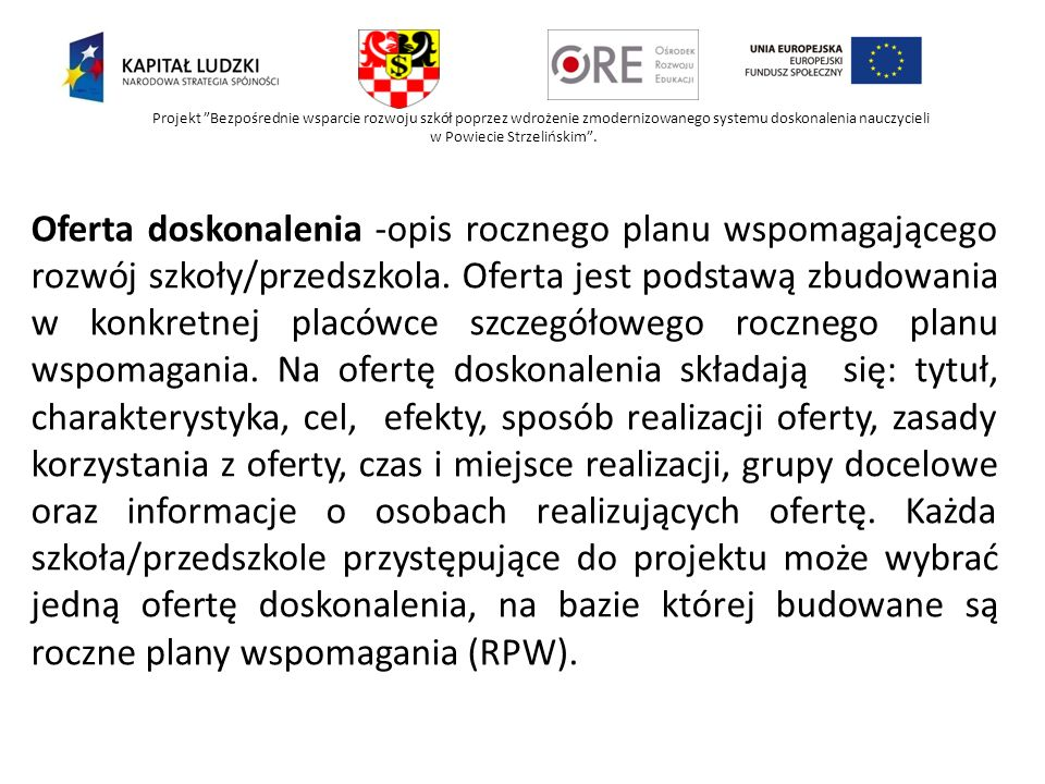 Projekt Bezpośrednie wsparcie rozwoju szkół poprzez wdrożenie zmodernizowanego systemu doskonalenia nauczycieli w Powiecie Strzelińskim. Oferta doskon