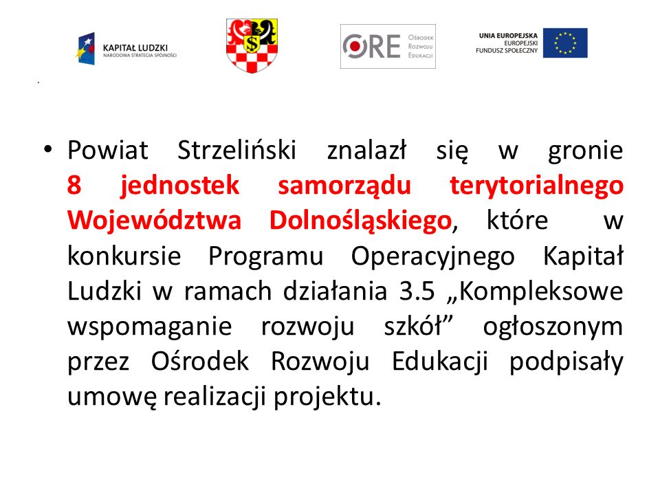 . Powiat Strzeliński znalazł się w gronie 8 jednostek samorządu terytorialnego Województwa Dolnośląskiego, które w konkursie Programu Operacyjnego Kap