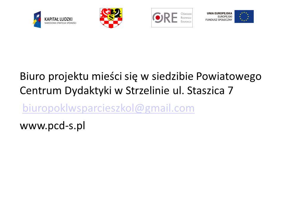 Biuro projektu mieści się w siedzibie Powiatowego Centrum Dydaktyki w Strzelinie ul. Staszica 7 biuropoklwsparcieszkol@gmail.com www.pcd-s.pl