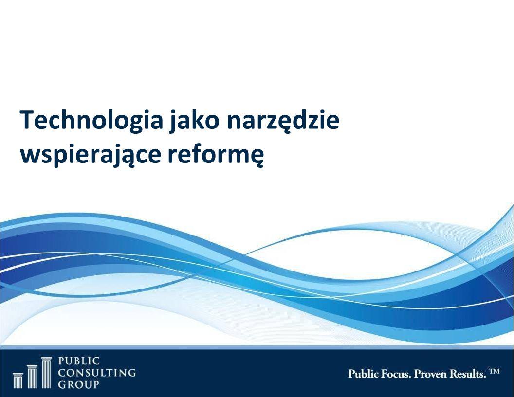 Page 25 Public Consulting Group Technologia jako narzędzie wspierające reformę