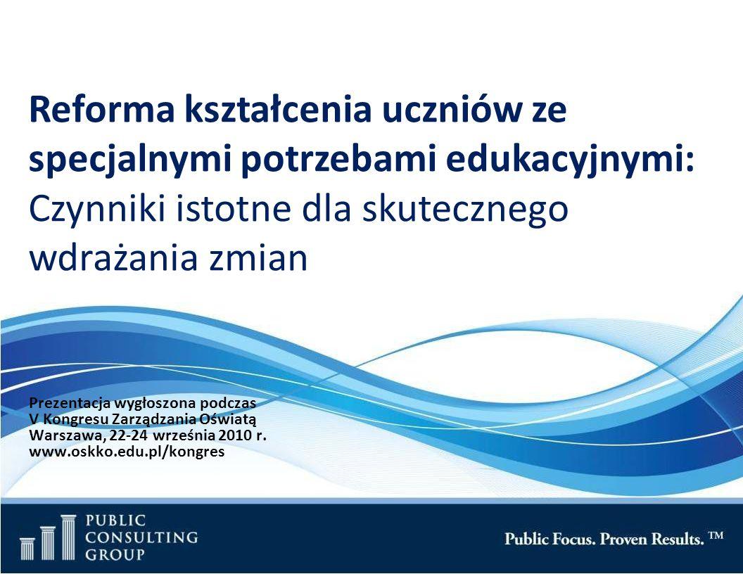 Page 8 Public Consulting Group Założenia reformy wdrażanej w Polsce Wyrównanie szans edukacyjnych uczniów poprzez: Szerszy dostęp do usług edukacyjnych i terapeutycznych Dalsze włączanie uczniów ze specjalnymi potrzebami Wspieranie nauczycieli i stałe zwiększanie kwalifikacji kadry dydaktycznej Odpowiedź na stale zwiększającą się liczbę uczniów o specjalnych potrzebach edukacyjnych Konsekwencja reformy podstawy programowej