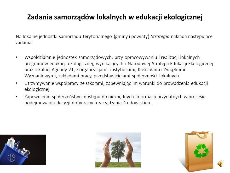 Warunki edukacji ekologicznej Warunki realizacji celów edukacji ekologicznej: Uznania, że edukacja ekologiczna jest jednym z podstawowych warunków rea