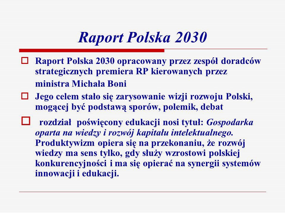 Raport Polska 2030 Raport Polska 2030 opracowany przez zespół doradców strategicznych premiera RP kierowanych przez ministra Michała Boni Jego celem s