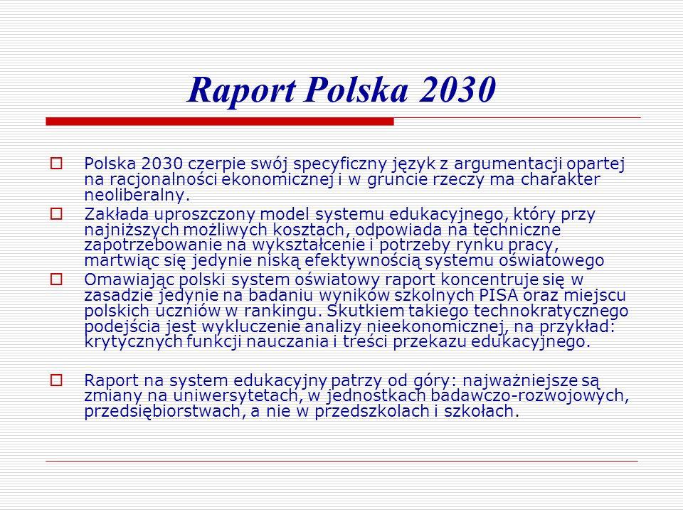 Raport Polska 2030 Polska 2030 czerpie swój specyficzny język z argumentacji opartej na racjonalności ekonomicznej i w gruncie rzeczy ma charakter neo