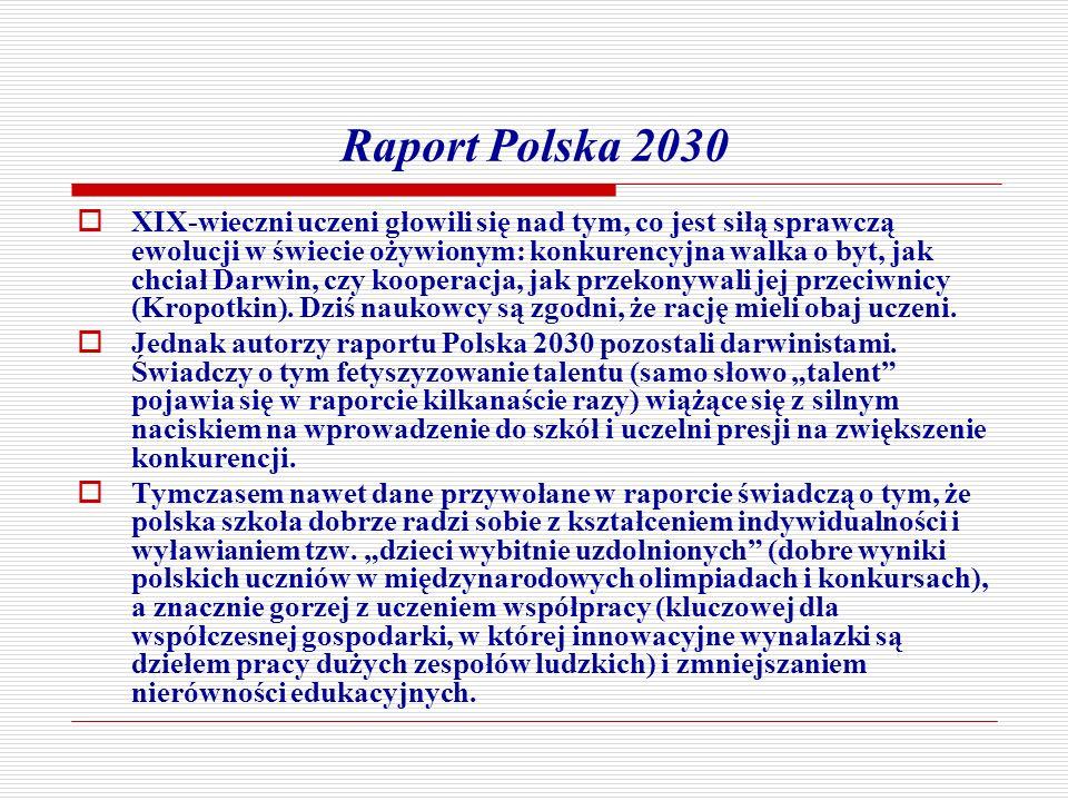 Raport Polska 2030 XIX-wieczni uczeni głowili się nad tym, co jest siłą sprawczą ewolucji w świecie ożywionym: konkurencyjna walka o byt, jak chciał D