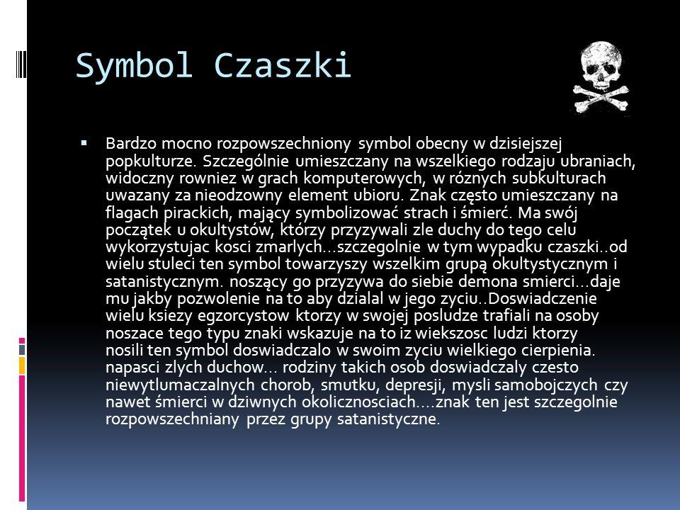 Symbol Czaszki Bardzo mocno rozpowszechniony symbol obecny w dzisiejszej popkulturze.