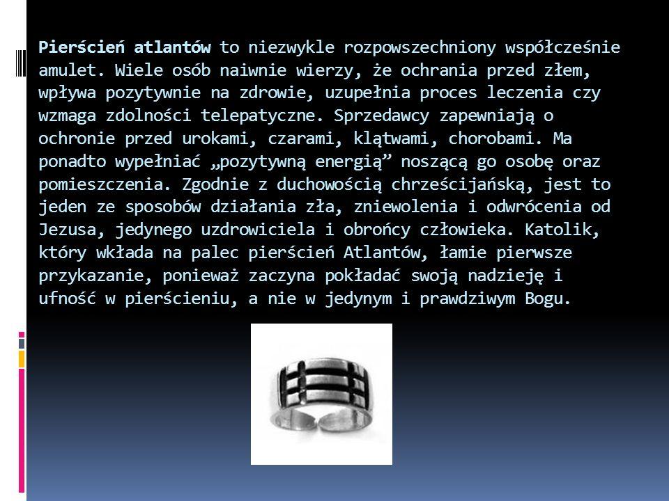 Pierścień atlantów to niezwykle rozpowszechniony współcześnie amulet.