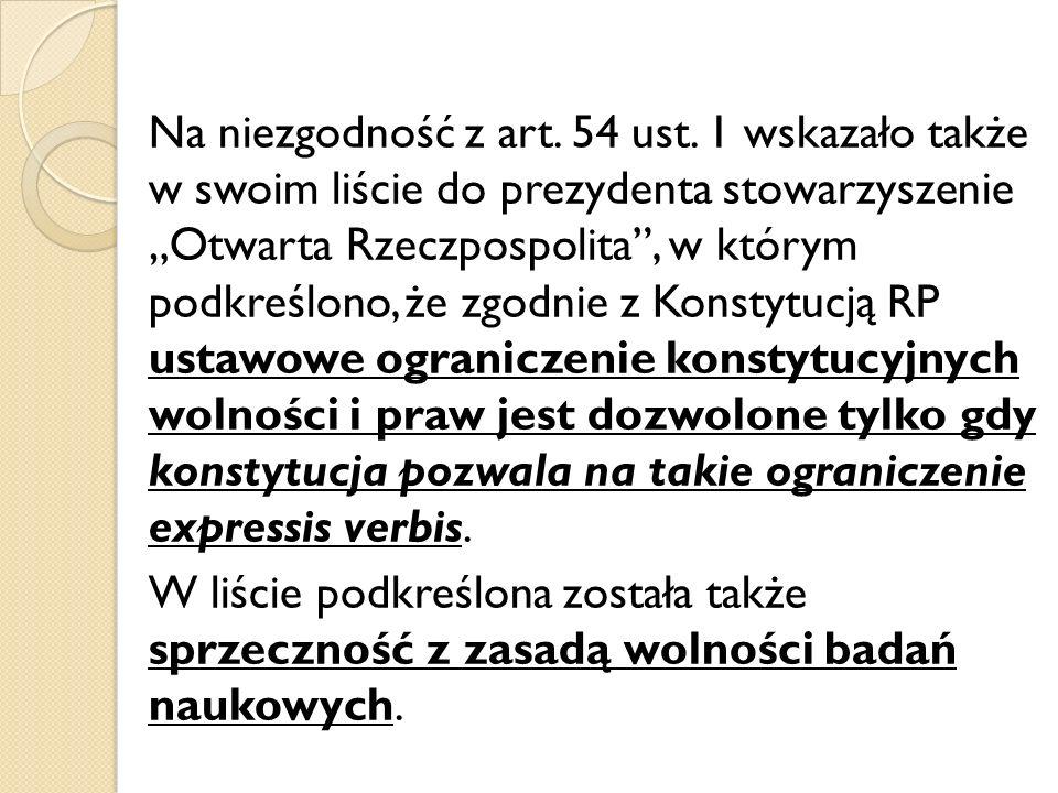 Na niezgodność z art. 54 ust. 1 wskazało także w swoim liście do prezydenta stowarzyszenie Otwarta Rzeczpospolita, w którym podkreślono, że zgodnie z
