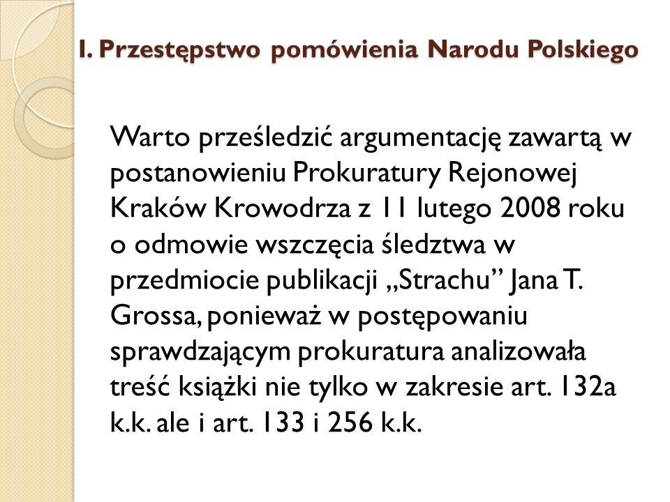 Warto prześledzić argumentację zawartą w postanowieniu Prokuratury Rejonowej Kraków Krowodrza z 11 lutego 2008 roku o odmowie wszczęcia śledztwa w prz