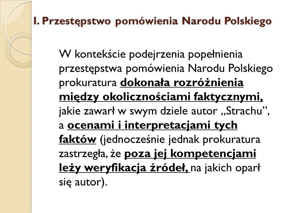 W kontekście podejrzenia popełnienia przestępstwa pomówienia Narodu Polskiego prokuratura dokonała rozróżnienia między okolicznościami faktycznymi, ja