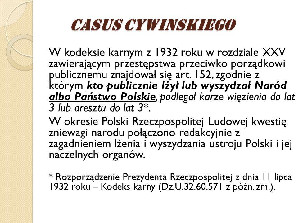 W kodeksie karnym z 1932 roku w rozdziale XXV zawierającym przestępstwa przeciwko porządkowi publicznemu znajdował się art. 152, zgodnie z którym kto