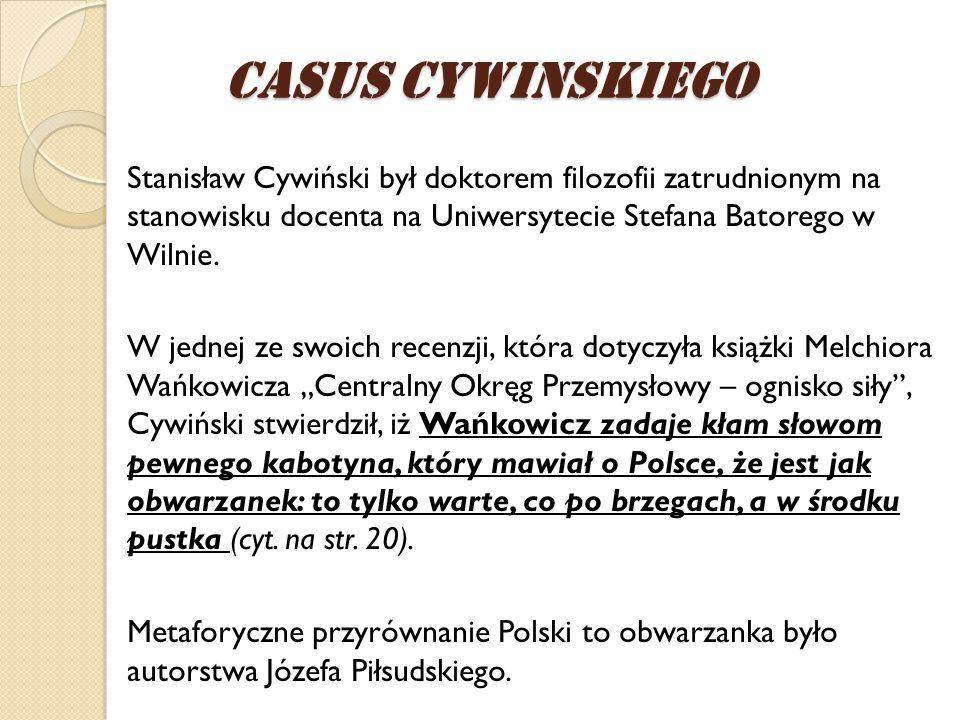 Stanisław Cywiński był doktorem filozofii zatrudnionym na stanowisku docenta na Uniwersytecie Stefana Batorego w Wilnie. W jednej ze swoich recenzji,