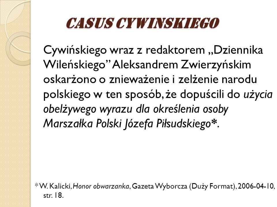 Cywińskiego wraz z redaktorem Dziennika Wileńskiego Aleksandrem Zwierzyńskim oskarżono o znieważenie i zelżenie narodu polskiego w ten sposób, że dopu