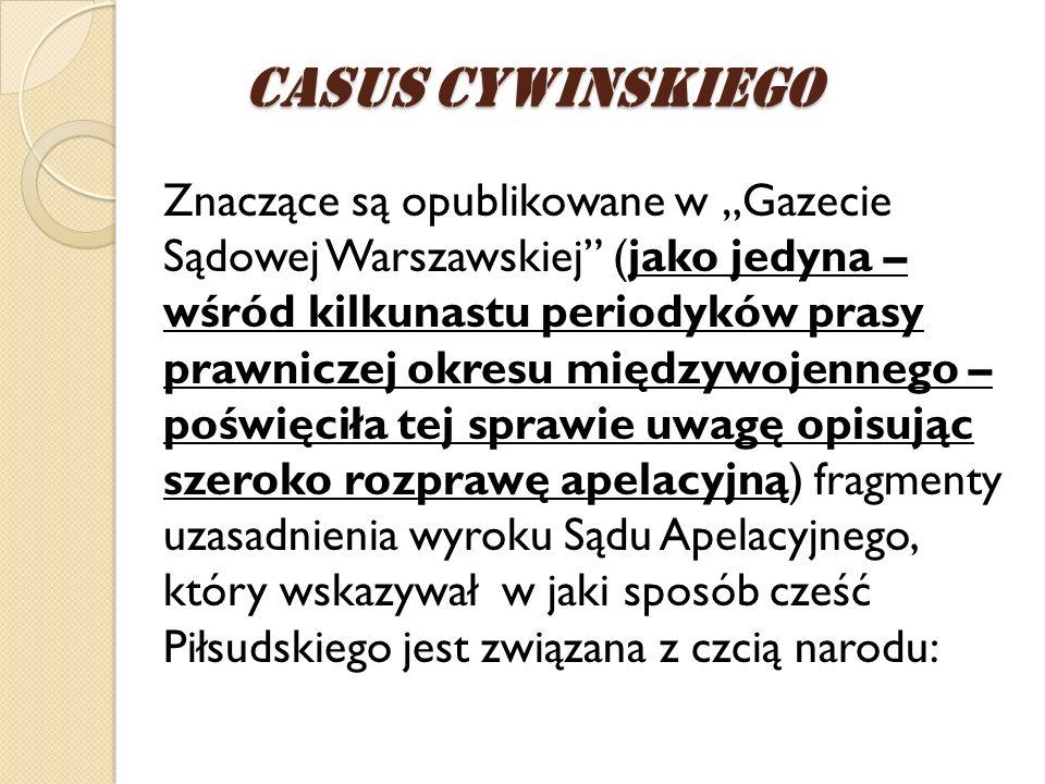 Znaczące są opublikowane w Gazecie Sądowej Warszawskiej (jako jedyna – wśród kilkunastu periodyków prasy prawniczej okresu międzywojennego – poświęcił