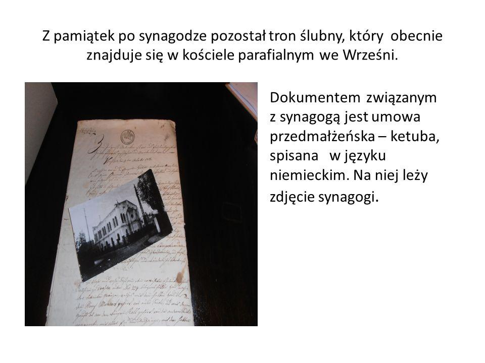 Z pamiątek po synagodze pozostał tron ślubny, który obecnie znajduje się w kościele parafialnym we Wrześni. Dokumentem związanym z synagogą jest umowa