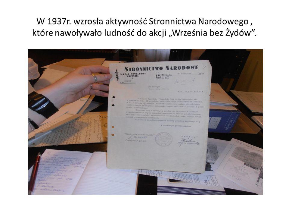 W 1937r. wzrosła aktywność Stronnictwa Narodowego, które nawoływało ludność do akcji Września bez Żydów.