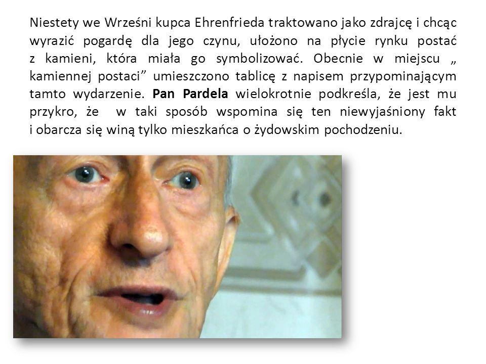 Niestety we Wrześni kupca Ehrenfrieda traktowano jako zdrajcę i chcąc wyrazić pogardę dla jego czynu, ułożono na płycie rynku postać z kamieni, która