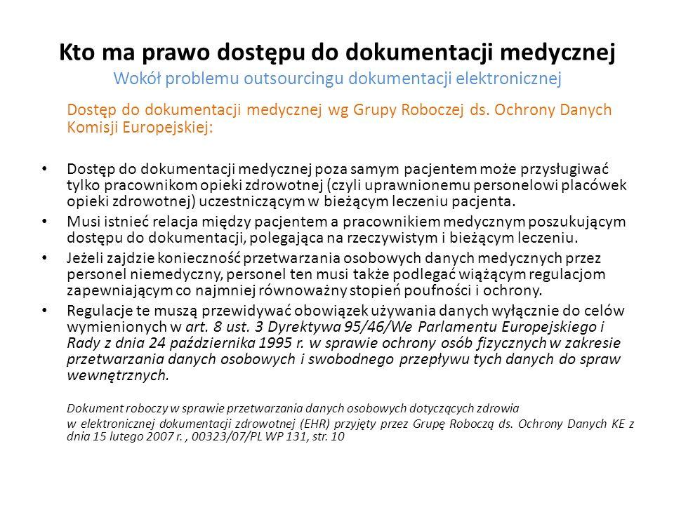 Kto ma prawo dostępu do dokumentacji medycznej Wokół problemu outsourcingu dokumentacji elektronicznej Dostęp do dokumentacji medycznej wg Grupy Roboc