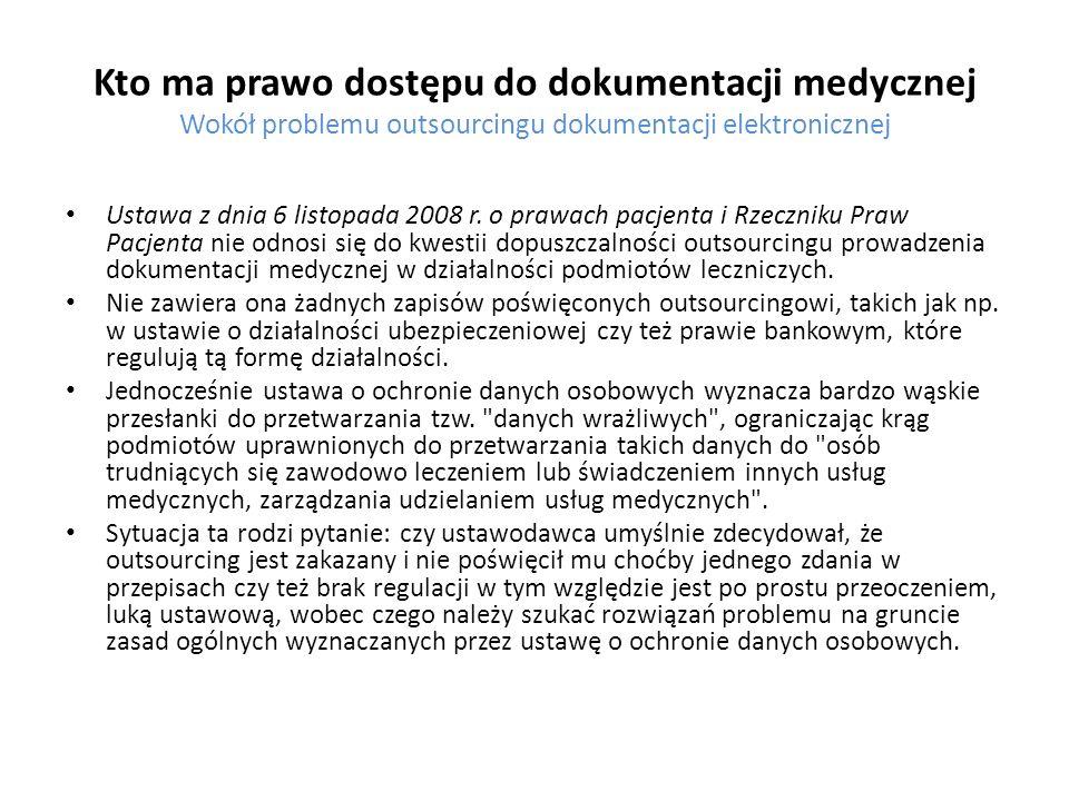 Kto ma prawo dostępu do dokumentacji medycznej Wokół problemu outsourcingu dokumentacji elektronicznej Ustawa z dnia 6 listopada 2008 r. o prawach pac