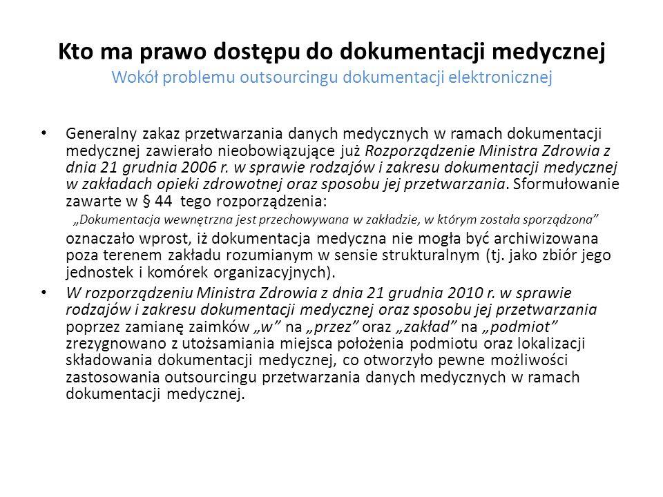Kto ma prawo dostępu do dokumentacji medycznej Wokół problemu outsourcingu dokumentacji elektronicznej Generalny zakaz przetwarzania danych medycznych