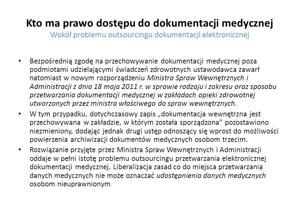Kto ma prawo dostępu do dokumentacji medycznej Wokół problemu outsourcingu dokumentacji elektronicznej Bezpośrednią zgodę na przechowywanie dokumentac