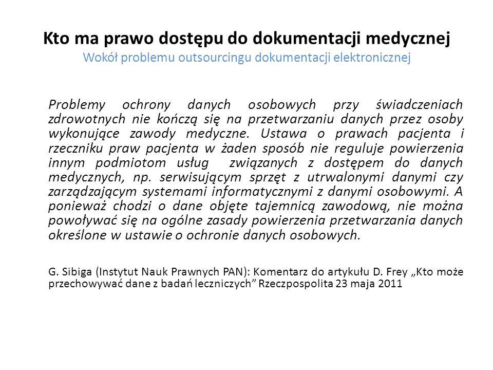 Kto ma prawo dostępu do dokumentacji medycznej Wokół problemu outsourcingu dokumentacji elektronicznej Problemy ochrony danych osobowych przy świadcze