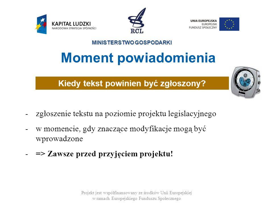 MINISTERSTWO GOSPODARKI Projekt jest współfinansowany ze środków Unii Europejskiej w ramach Europejskiego Funduszu Społecznego - zgłoszenie tekstu na