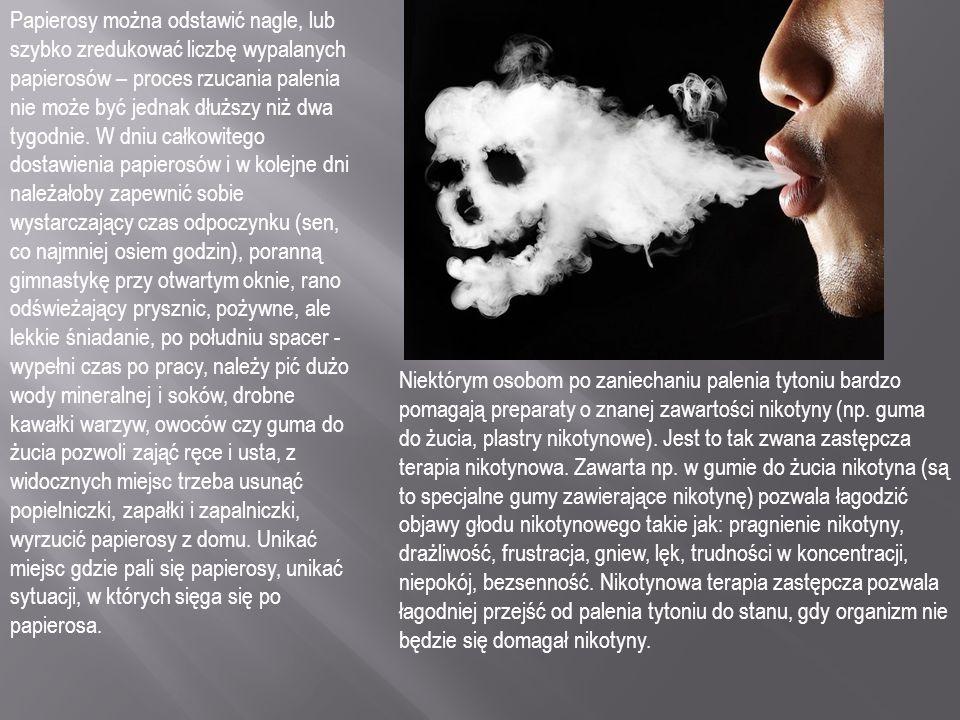 Papierosy można odstawić nagle, lub szybko zredukować liczbę wypalanych papierosów – proces rzucania palenia nie może być jednak dłuższy niż dwa tygod