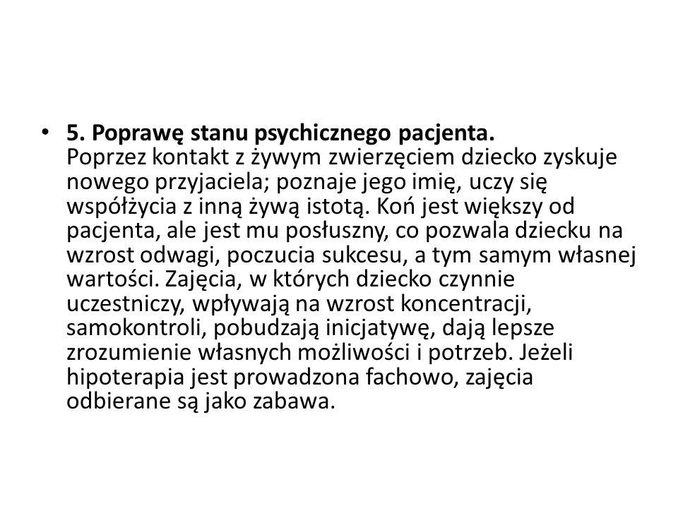 5.Poprawę stanu psychicznego pacjenta.