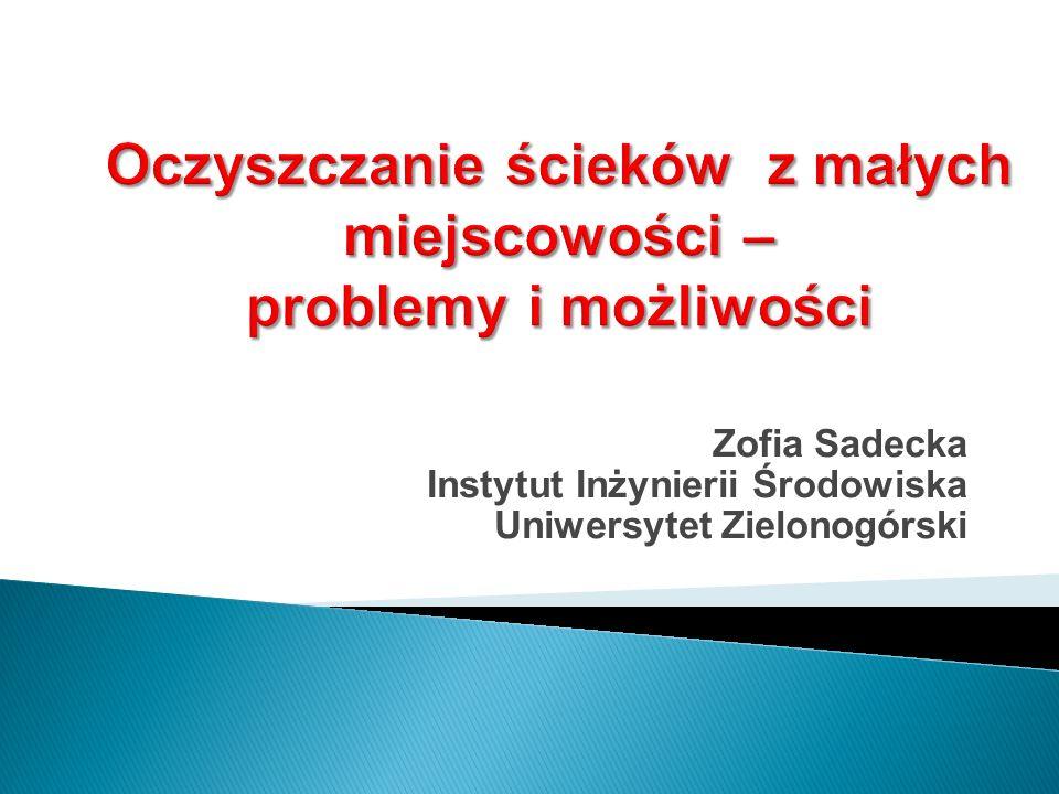 Zofia Sadecka Instytut Inżynierii Środowiska Uniwersytet Zielonogórski