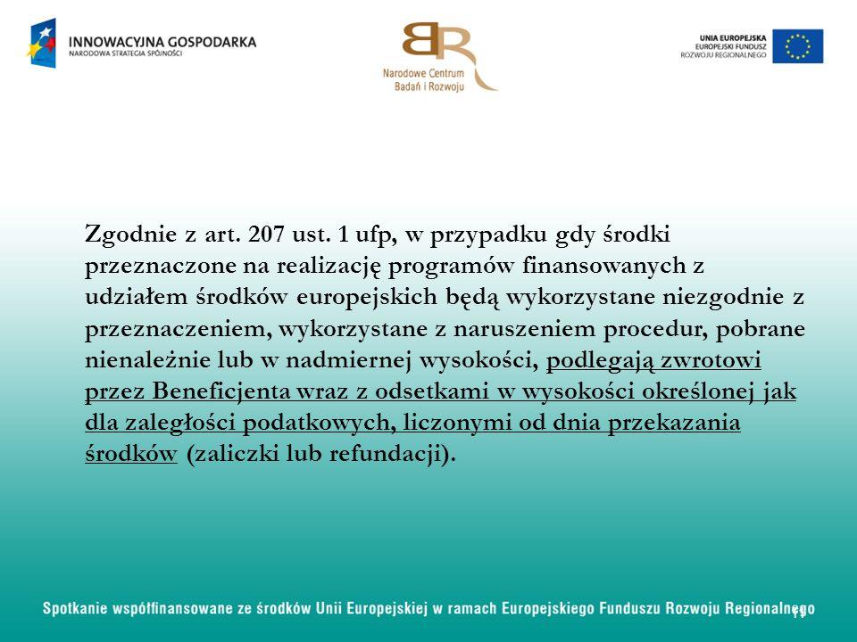 Zgodnie z art. 207 ust. 1 ufp, w przypadku gdy środki przeznaczone na realizację programów finansowanych z udziałem środków europejskich będą wykorzys