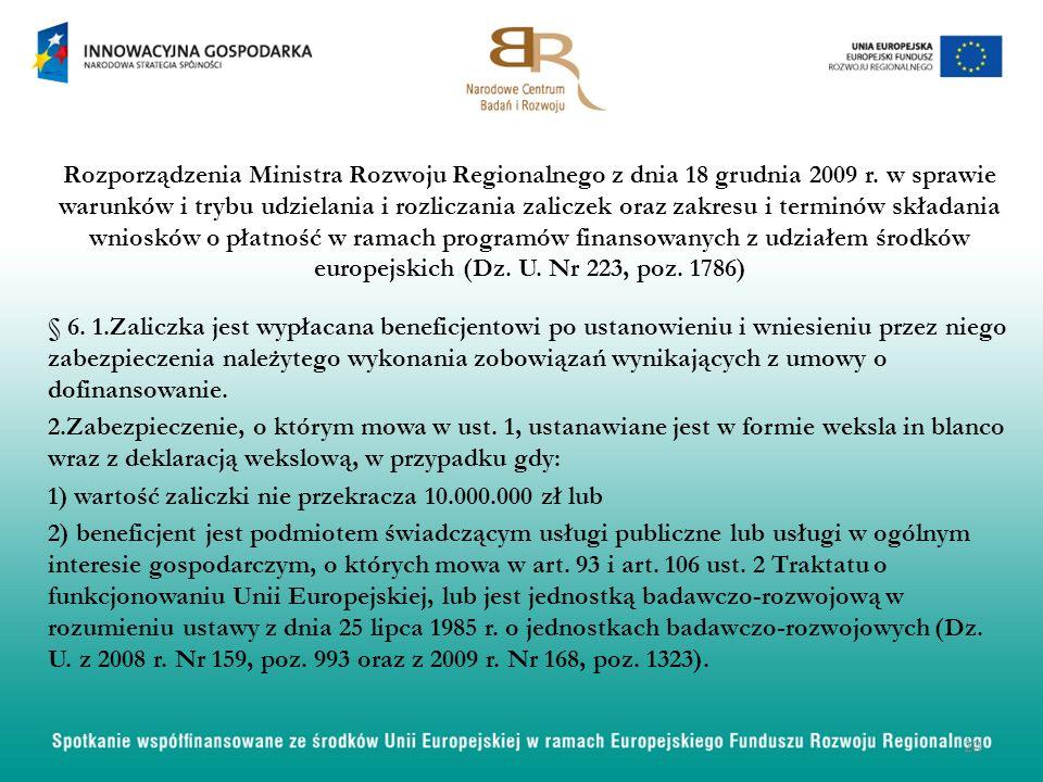 Rozporządzenia Ministra Rozwoju Regionalnego z dnia 18 grudnia 2009 r. w sprawie warunków i trybu udzielania i rozliczania zaliczek oraz zakresu i ter