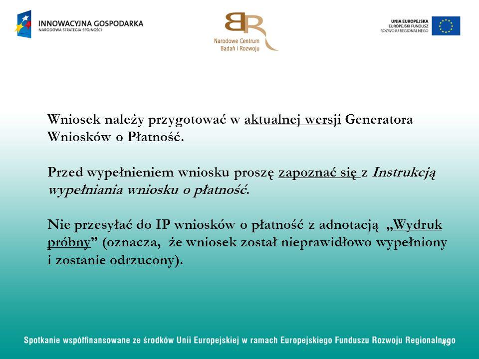 Wniosek należy przygotować w aktualnej wersji Generatora Wniosków o Płatność. Przed wypełnieniem wniosku proszę zapoznać się z Instrukcją wypełniania