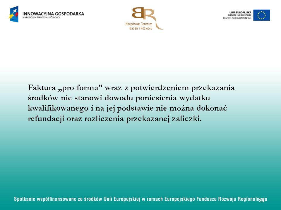 Faktura pro forma wraz z potwierdzeniem przekazania środków nie stanowi dowodu poniesienia wydatku kwalifikowanego i na jej podstawie nie można dokonać refundacji oraz rozliczenia przekazanej zaliczki.