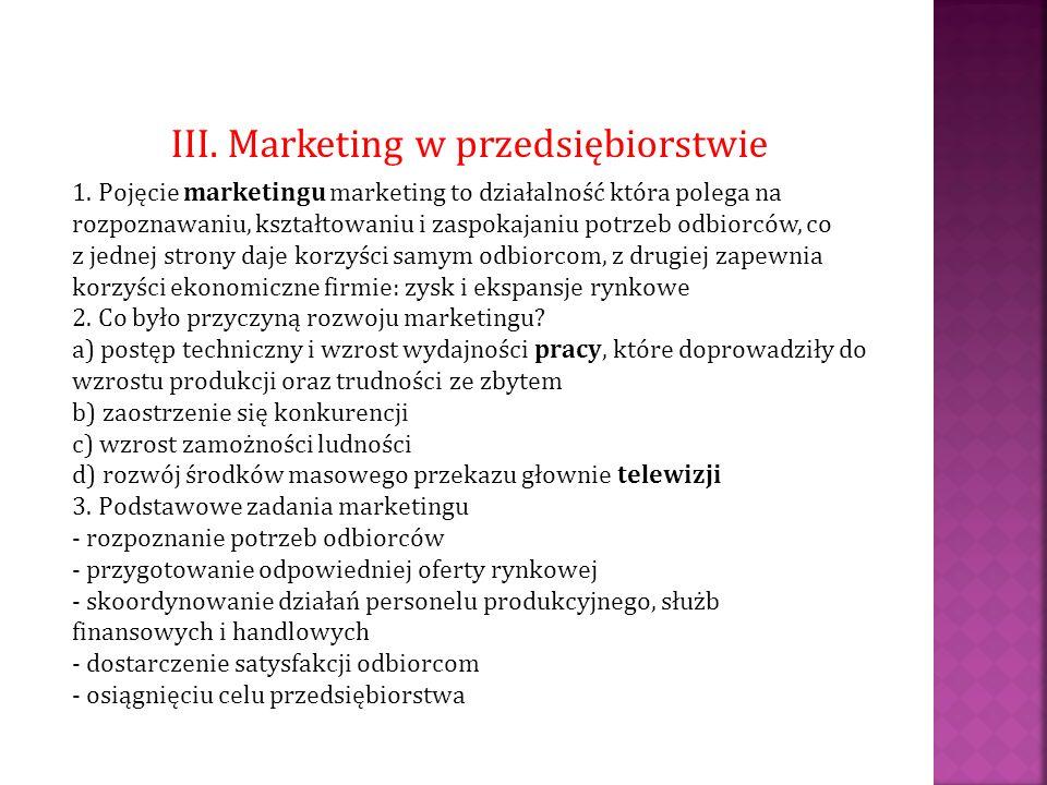 III. Marketing w przedsiębiorstwie 1. Pojęcie marketingu marketing to działalność która polega na rozpoznawaniu, kształtowaniu i zaspokajaniu potrzeb