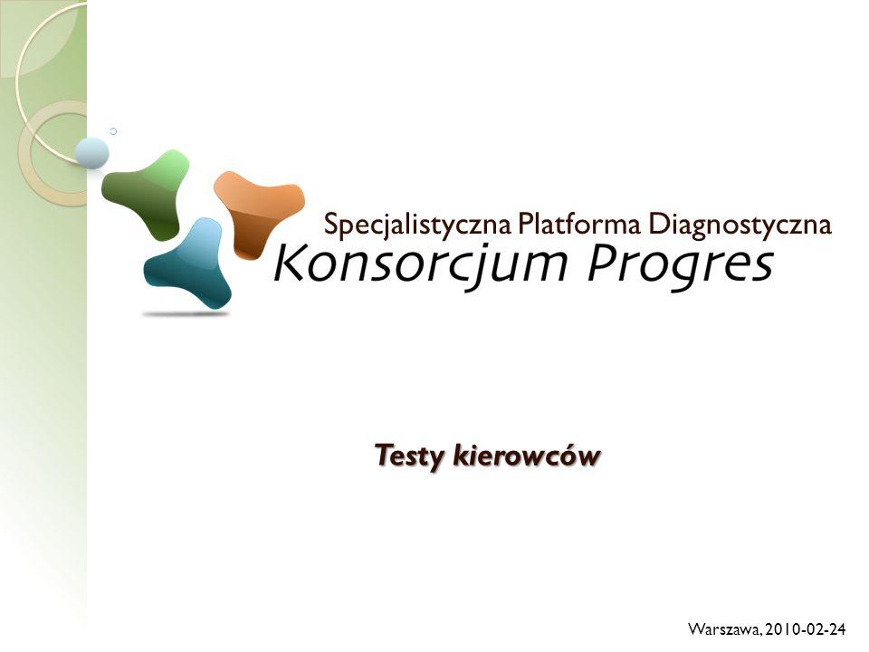 Testy kierowców Specjalistyczna Platforma Diagnostyczna Warszawa, 2010-02-24