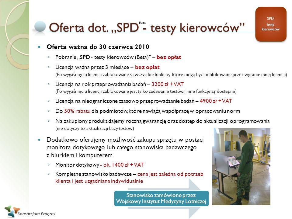 Oferta dot. SPD - testy kierowców Oferta ważna do 30 czerwca 2010 Pobranie SPD - testy kierowców (Beta) – bez opłat Licencja ważna przez 3 miesiące –