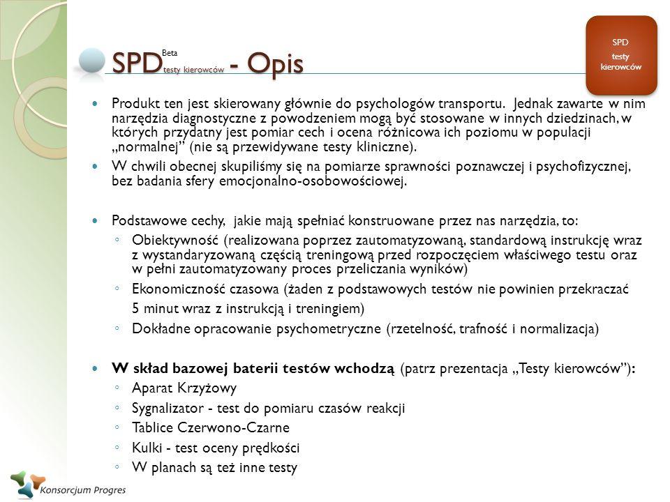 SPD testy kierowców - Opis Produkt ten jest skierowany głównie do psychologów transportu. Jednak zawarte w nim narzędzia diagnostyczne z powodzeniem m