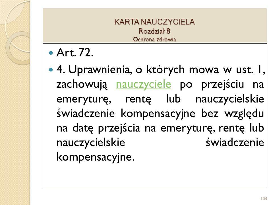 KARTA NAUCZYCIELA Rozdział 8 Ochrona zdrowia Art.72.
