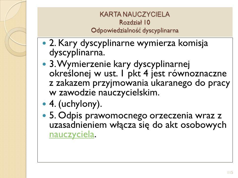 KARTA NAUCZYCIELA Rozdział 10 Odpowiedzialność dyscyplinarna 2.