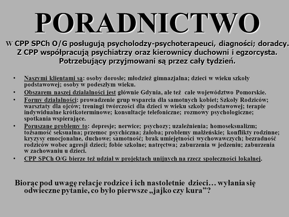 PORADNICTWO W CPP SPCh O/G posługują psycholodzy-psychoterapeuci, diagności; doradcy. Z CPP współpracują psychiatrzy oraz kierownicy duchowni i egzorc