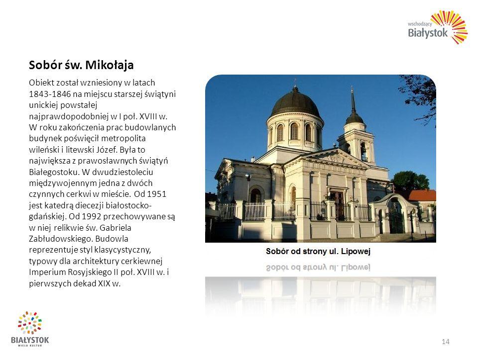 Sobór św. Mikołaja Obiekt został wzniesiony w latach 1843-1846 na miejscu starszej świątyni unickiej powstałej najprawdopodobniej w I poł. XVIII w. W