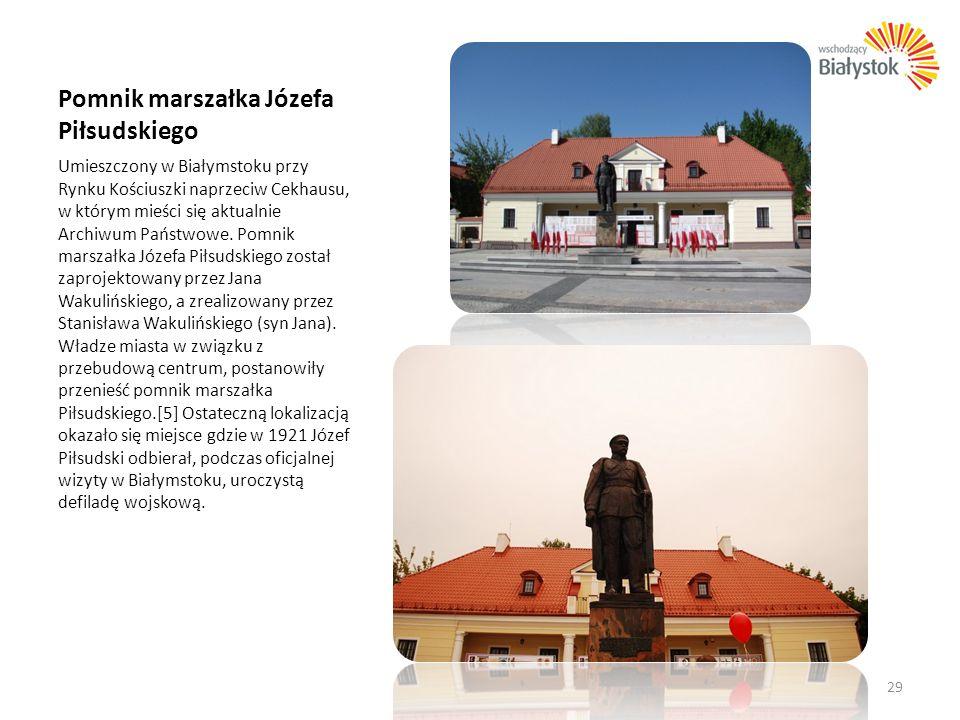 Pomnik marszałka Józefa Piłsudskiego Umieszczony w Białymstoku przy Rynku Kościuszki naprzeciw Cekhausu, w którym mieści się aktualnie Archiwum Państw