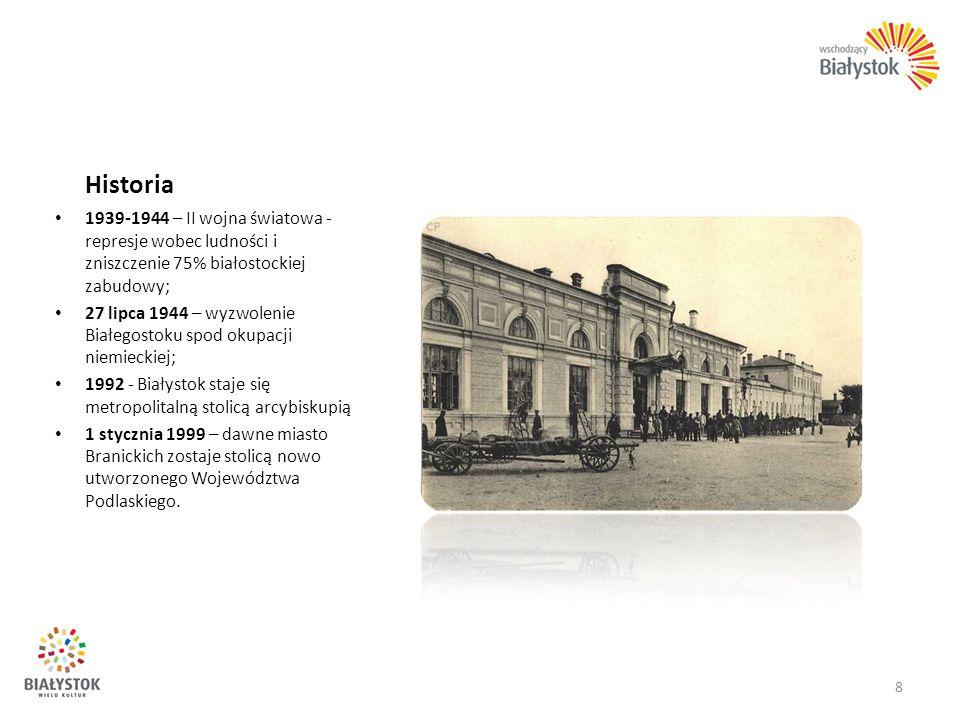 Historia 1939-1944 – II wojna światowa - represje wobec ludności i zniszczenie 75% białostockiej zabudowy; 27 lipca 1944 – wyzwolenie Białegostoku spo