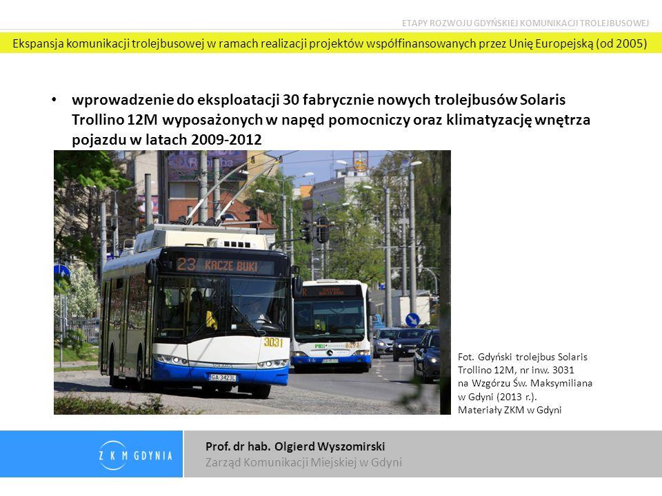 Prof. dr hab. Olgierd Wyszomirski Zarząd Komunikacji Miejskiej w Gdyni wprowadzenie do eksploatacji 30 fabrycznie nowych trolejbusów Solaris Trollino