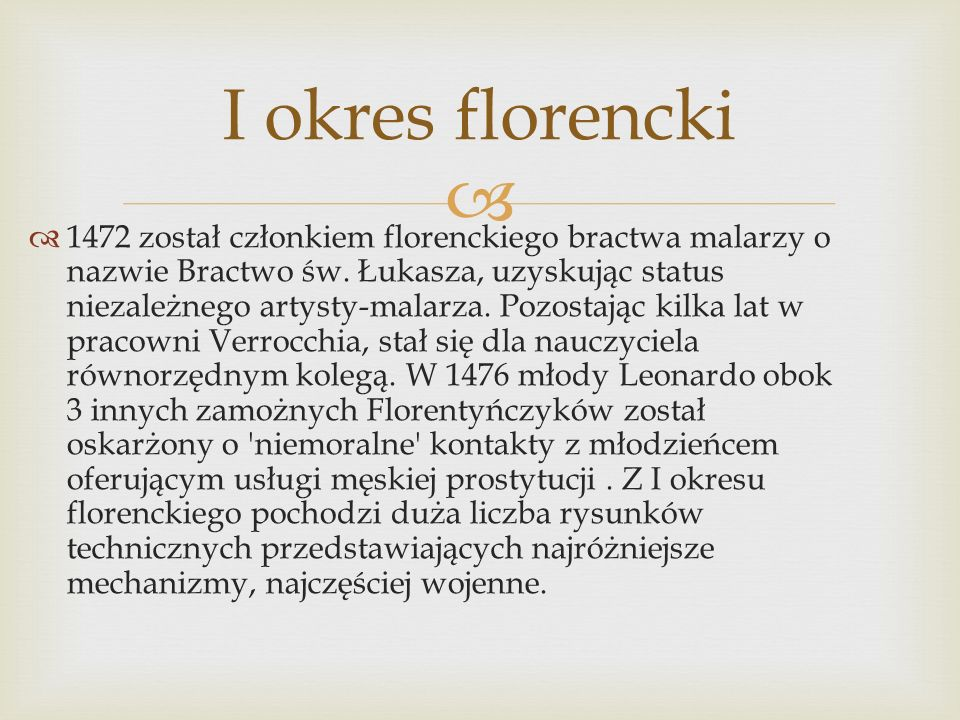 I okres florencki 1472 został członkiem florenckiego bractwa malarzy o nazwie Bractwo św. Łukasza, uzyskując status niezależnego artysty-malarza. Pozo