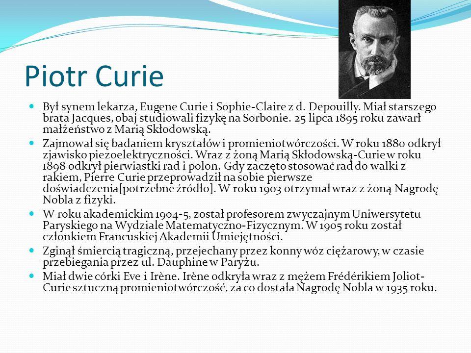Ciekawostki Maria Skłodowska-Curie była pierwszą kobietą laureatką Nagrody Nobla z fizyki, pierwszą z chemii, pierwszą i jedyną wyróżnioną w dwóch róż
